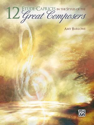 12 Etudes--Caprices in the Style of the Great Composers - Alfred Publishing