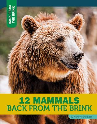 12 Mammals Back from the Brink - Furstinger, Nancy