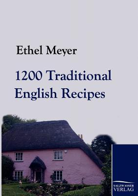1200 Traditional English Recipes - Meyer, Ethel