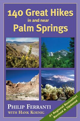 140 Great Hikes in and Near Palm Springs - Ferranti, Philip