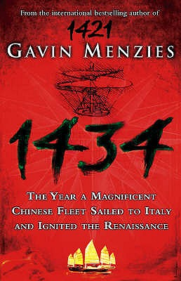 1434: The Year a Chinese Fleet Sailed to Italy and Ignited the Renaissance - Menzies, Gavin