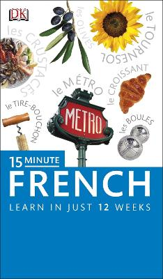 15-Minute French: Speak French in just 15 minutes a day - DK