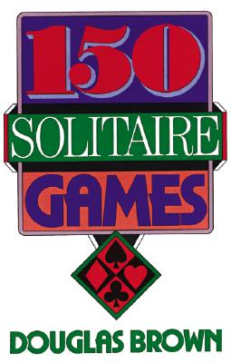 150 Solitaire Games - Brown, David G