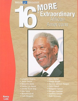 16 More Extraordinary African Americans - Lobb, Nanacy