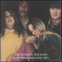 16 of Their Greatest Hits - The Mamas & the Papas
