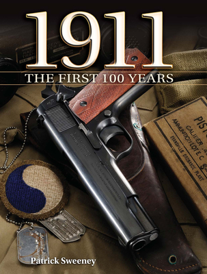 1911 the First 100 Years: The First 100 Years - Sweeney, Patrick