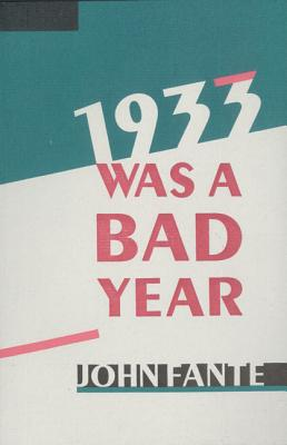 1933 Was a Bad Year - Fante, John