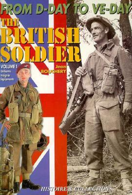 1944-45 British Soldier, Vol 1 (Old Ed) - Bouchery, Jean