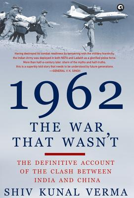 1962: The War That Wasn't - Verma, Shiv Kunal