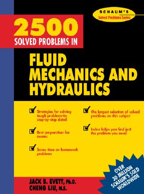 2,500 Solved Problems In Fluid Mechanics and Hydraulics - Evett, Jack, and Liu, Cheng