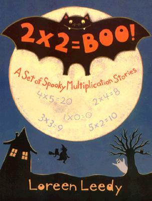 2 X 2= Boo!: A Set of Spooky Multiplication Stories - Leedy, Loreen