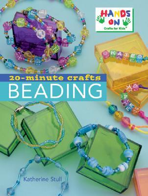 20-Minute Crafts: Beading: Beading - Stull, Katherine