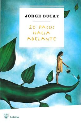 20 Pasos Hacia Adelante - Bucay, Jorge