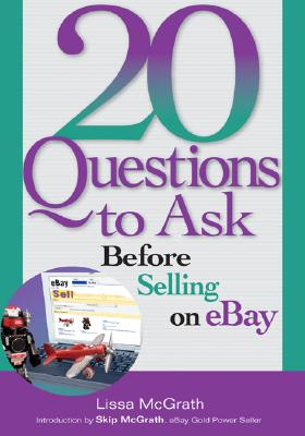 20 Questions to Ask Before Selling on eBay - McGrath, Lissa