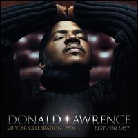 20 Year Celebration, Vol. 1: Best for Last - Donald Lawrence