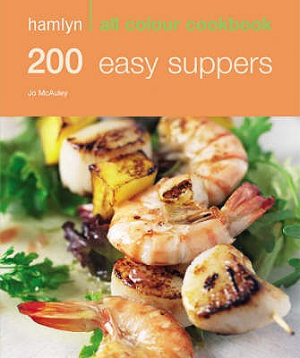 200 Easy Suppers: Hamlyn All Colour Cookbook - McAuley, Jo