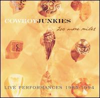 200 More Miles, Live Performances 1985-1994 - Cowboy Junkies