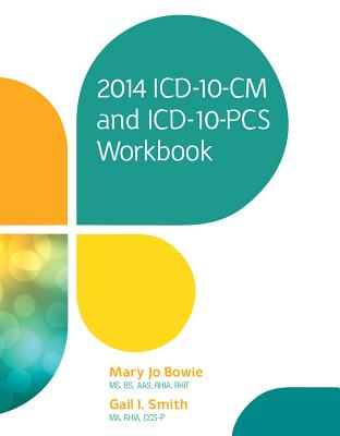 2014 ICD-10-CM and ICD-10-PCs Workbook - Bowie, Mary Jo