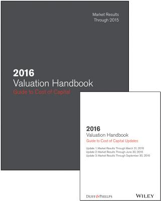 2016 Valuation Handbook - Guide to Cost of Capital + Quarterly PDF Updates (Set) - Grabowski, Roger J, and Harrington, James P, and Nunes, Carla