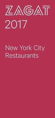 2017 New York City Restaurants - Zagat Survey (Creator)