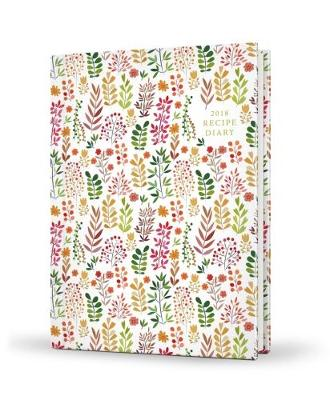 2018 Recipe Diary Herbs Design 2018: A5 Week-to-View Diary with 56 Delicious Triple-Tested Recipes plus a Handy Pocket - Davenport, Emily (Managing editor), and Meigh, Graham (Designer), and Lee, Steve (Photographer)