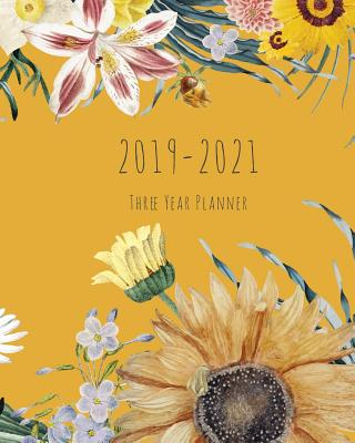 2019-2021 Three Year Planner: Yellow Floral Cover, Daily, Monthly Calendar 36 Months Calendar Agenda Planner with Holiday 8 X 10 - Stallworth, Joni