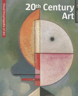 20th Century Art/Kunst Des 20. Jahrhunderts/L'Art Du XXe Siecle/Kunst Van de 20e Eeuw - Scala Group (Creator)