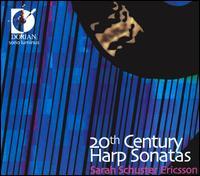 20th Century Harp Sonatas - Sarah Schuster Ericsson (harp)