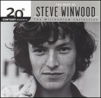 20th Century Masters - The Millennium Collection: The Best of Steve Winwood - Steve Winwood