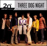 20th Century Masters - The Millennium Collection: The Best of Three Dog Night - Three Dog Night