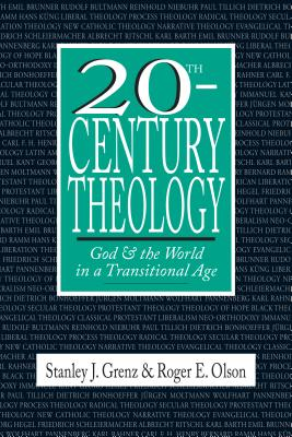 20th-Century Theology: God & the World in a Transitional Age - Grenz, Stanley J