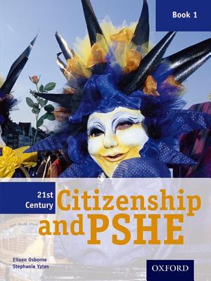 21st Century Citizenship & PSHE: Book 1 - Osborne, Eileen, and Yates, Stephanie