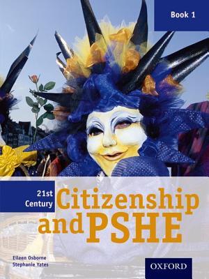 21st Century Citizenship & PSHE: Book 1 - Osborne, Eileen, and Yates, Stephanie