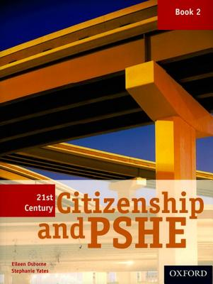 21st Century Citizenship & PSHE: Book 2 - Osborne, Eileen, and Yates, Stephanie
