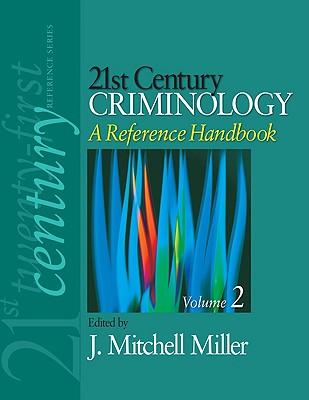 21st Century Criminology: A Reference Handbook - Miller, J Mitchell, Dr. (Editor)