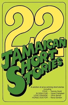 22 Jamaican Short Stories: A Selection of Prizewinning Short Stories - LMH Publishing