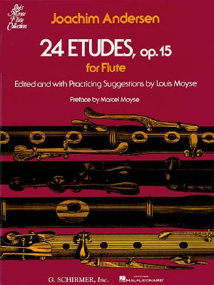 24 Etudes, Op. 15 - Andersen, Joachim (Composer), and Moyse, Louis (Editor), and Moyse, Marcel (Preface by)