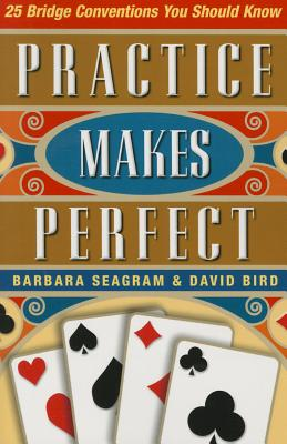 25 Bridge Conventions: Practice Makes Perfect - Seagram, Barbara, and Bird, David