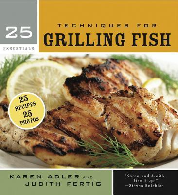 25 Essentials: Techniques for Grilling Fish - Adler, Karen, and Fertig, Judith M.