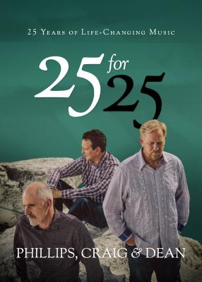 25 for 25: The Men Behind the Music - Phillips Craig & Dean
