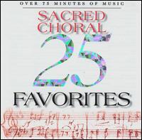 25 Sacred Choral Favorites - Alfreda Hodgson (contralto); Ama Deus Ensemble; Georges Abdoun (vocals); Hildegard Rutgers (vocals);...