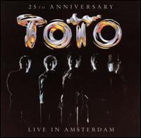 25th Anniversary: Live in Amsterdam - Toto