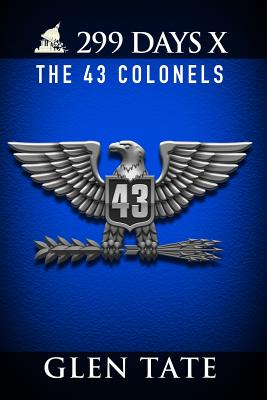 299 Days: The 43 Colonels - Tate, Glen