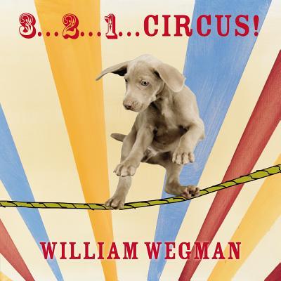 3... 2... 1... Circus! - Wegman, William