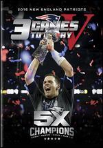 3 Games to Glory V: 2016 New England Patriots