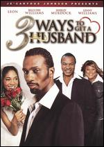 3 Ways to Get a Husband - Chet Brewster; Je'Caryous Johnson
