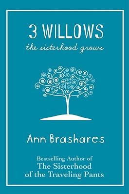 3 Willows: The Sisterhood Grows - Brashares, Ann