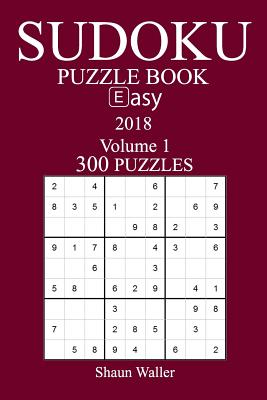 300 Easy Sudoku Puzzle Book - 2018 - Waller, Shaun