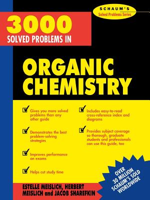 3000 Solved Problems in Organic Chemistry - Meislich, Herbert, and Meislich, Estelle K, and Sharefkin, Jacob
