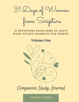 31 Days of Women from Scripture Volume 1: Companion Study Journal - Legg, Mrs Angela